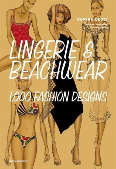 LINGERIE & BEACHWEAR - 1.000 Fashion Designs